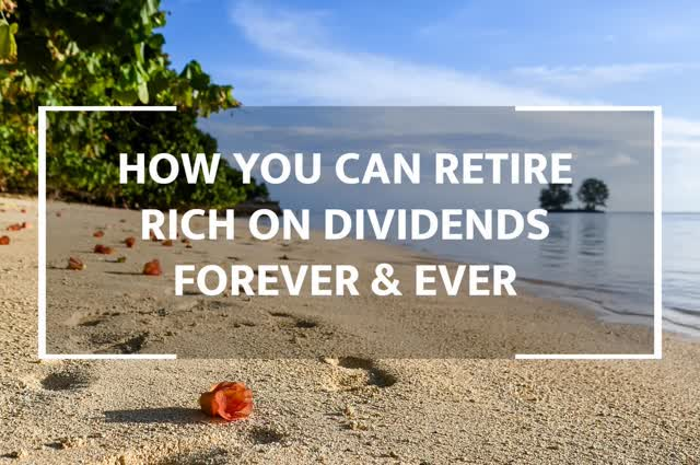 How You Can Retire On Dividends Forever And Ever