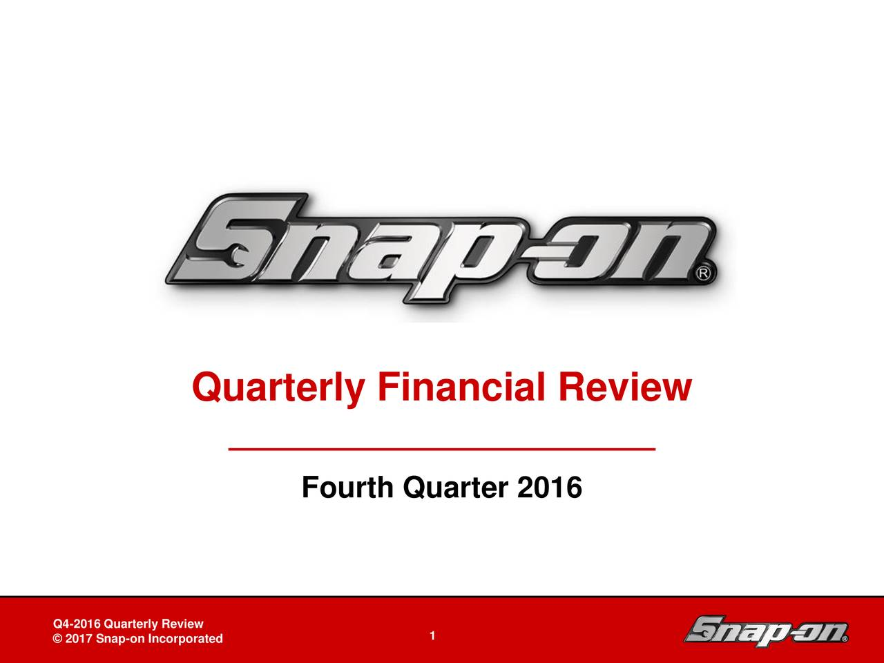 Fourth Quarter 2016 Snap-on Tools In-Depth Business Review Board of Directorsy Review DB-2 - 1 1April 27, 2011on Incorporated 1