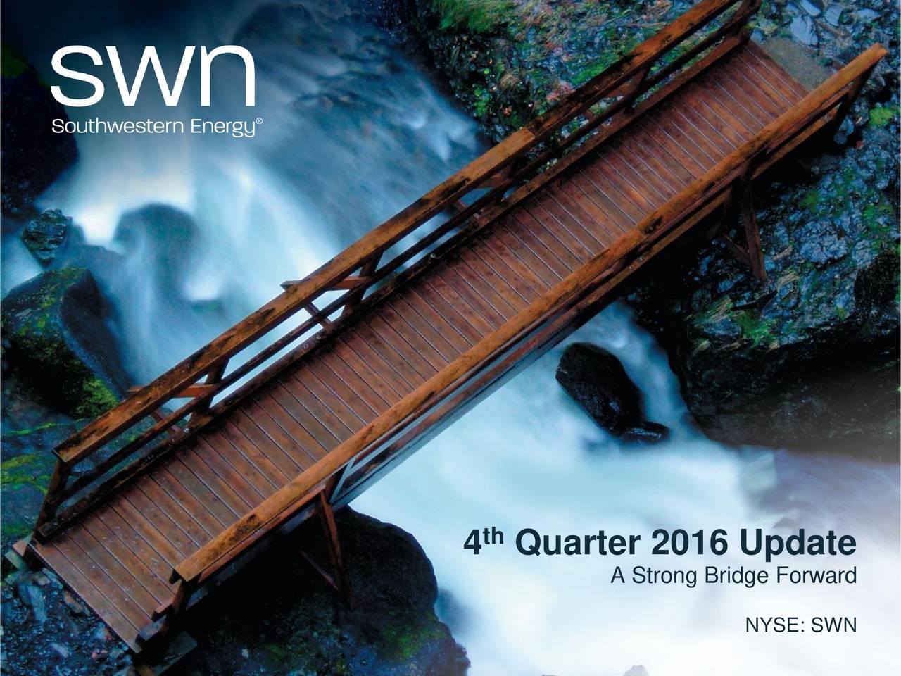 A Strong Bridge Forward NYSE: SWN