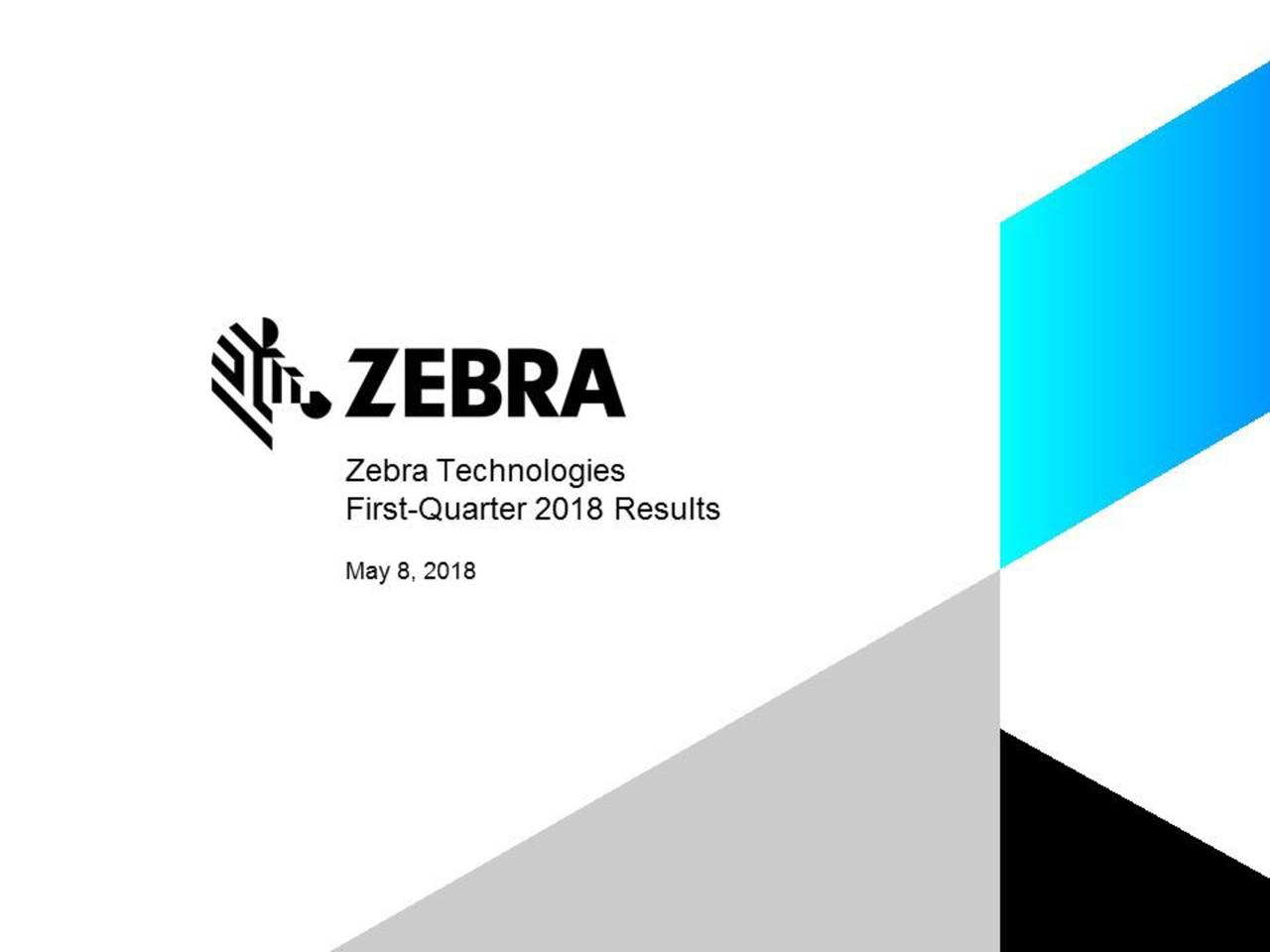 Zebra Technologies Corporation 2018 Q1 - Results - Earnings Call