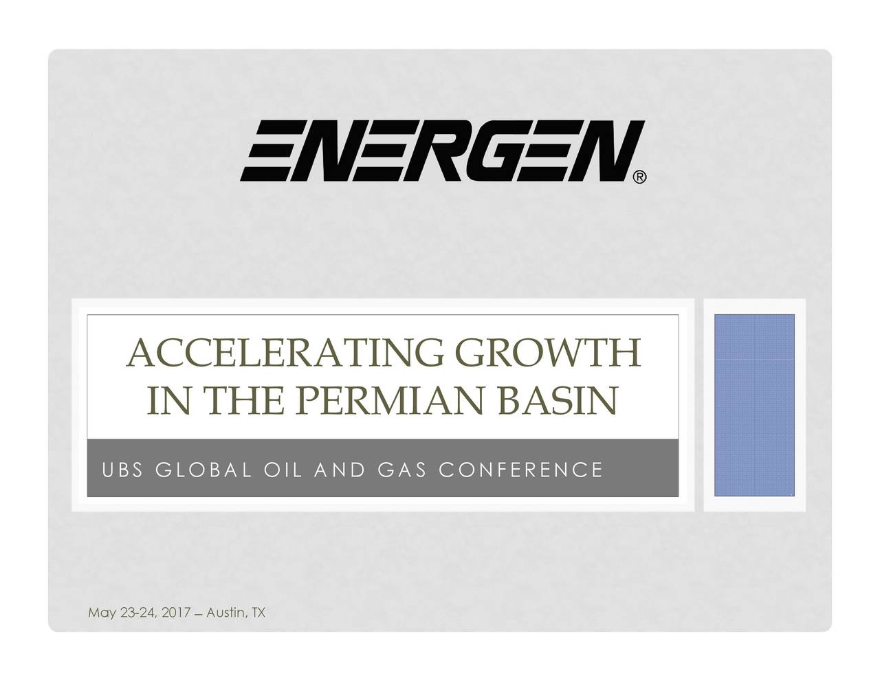 IN THE PERMIAN BASIN ACCELERATING GROWTH UBS GLOBAL OMay 23-24, 2017ERENCE