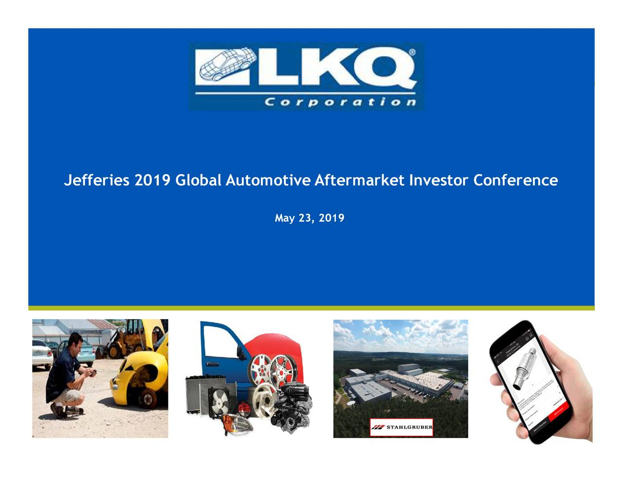 LKQ Corporation (LKQ) Presents At Jefferies 2019 Global Automotive Aftermarket Investor Conference - Slideshow