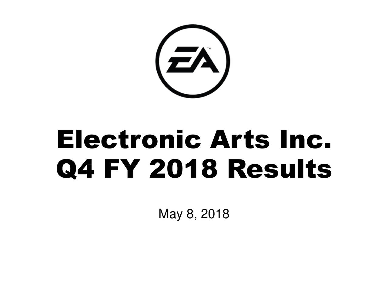 Q4 FY 2018 Results May 8, 2018