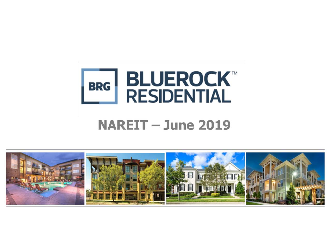 Bluerock Residential Growth REIT (BRG) Presents At NAREIT 2019 Investor Conference - Slideshow