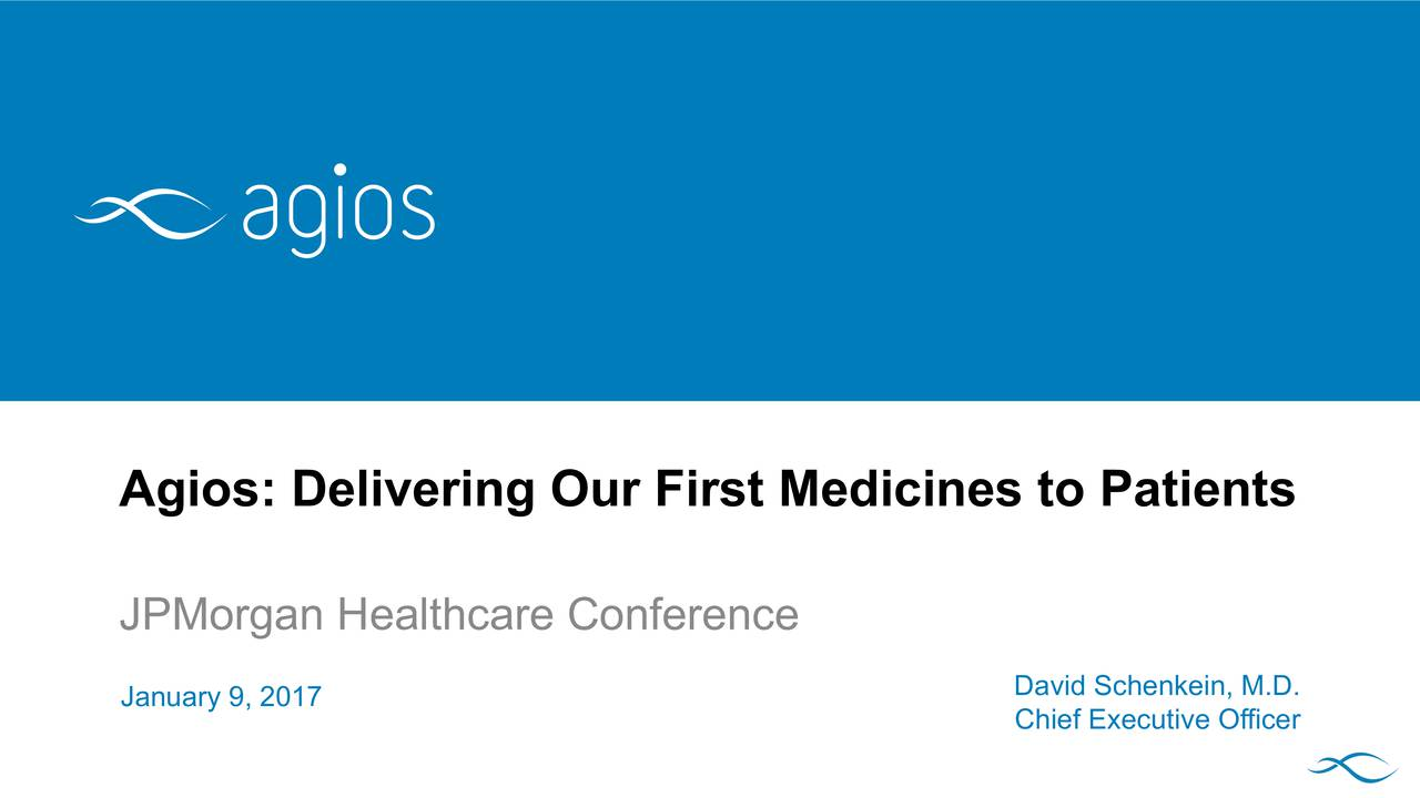 JPMorgan Healthcare Conference January 9, 2017 David Schenkein, M.D. Chief Executive Officer