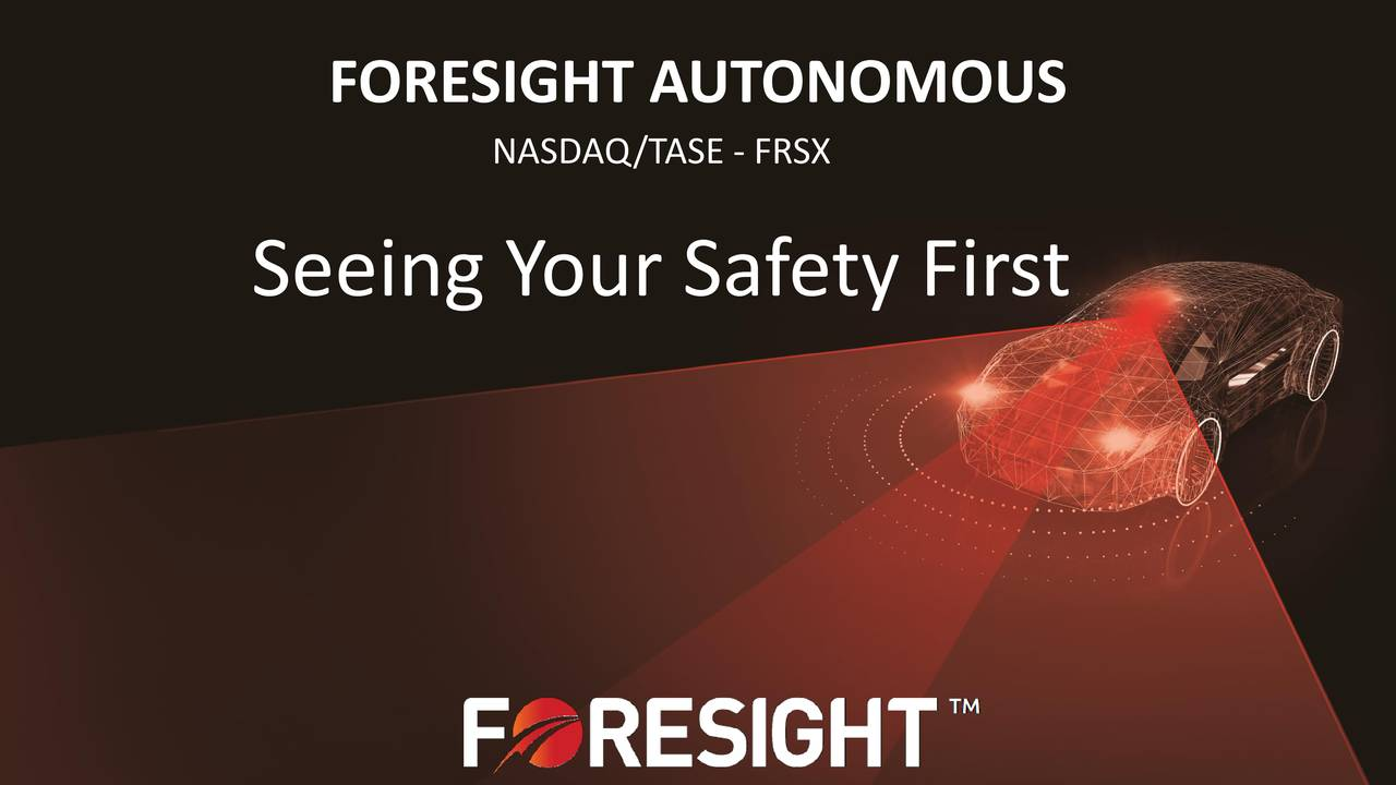 Foresight Autonomous (FRSX) Presents At LD Micro Main Event - Slideshow - Foresight Autonomous Holdings Ltd. (NASDAQ:FRSX) | Seeking Alpha