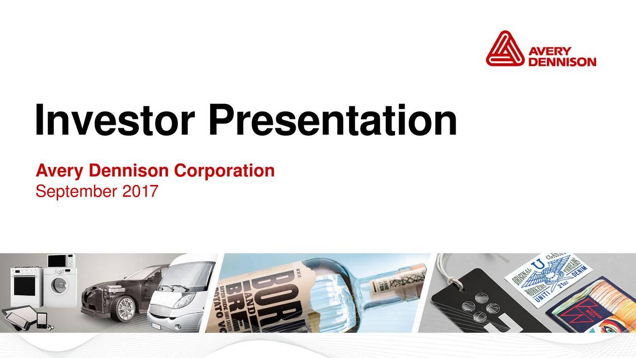 avery dennison corporation september 2017 1 september 2017 investor presentation