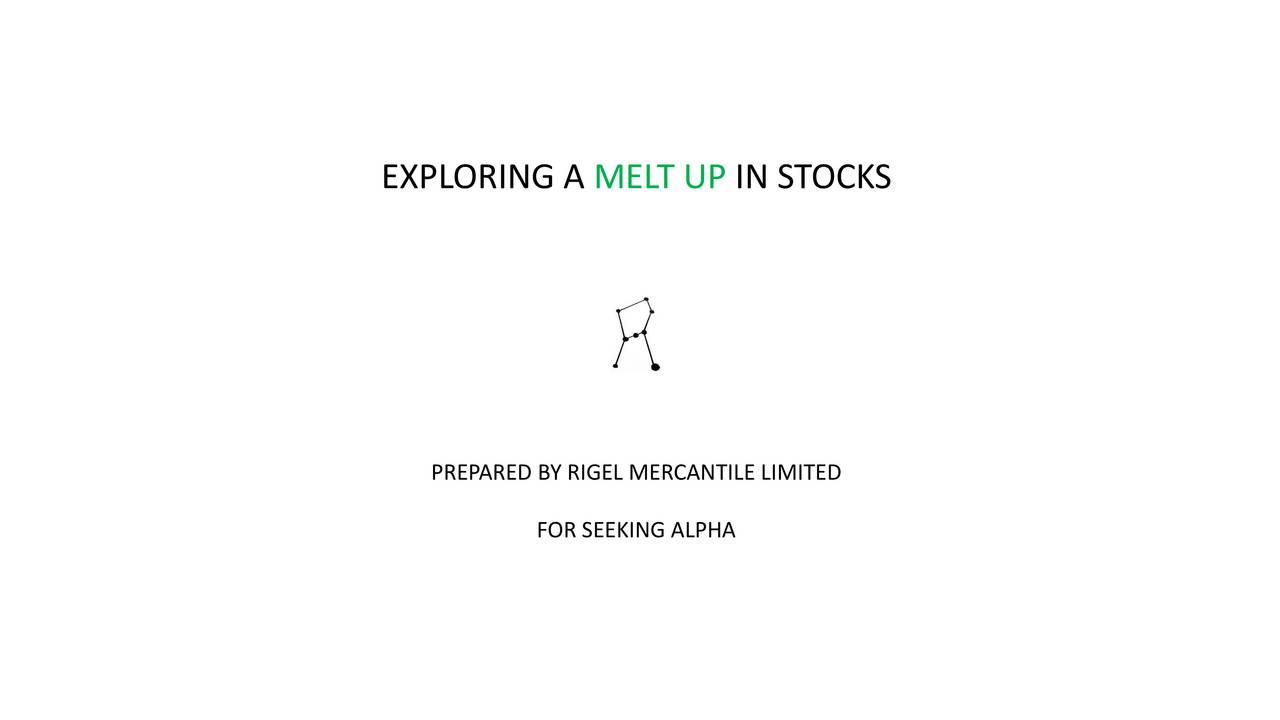 PREPARED BY RIGEL MERCANTILE LIMITED FOR SEEKING ALPHA