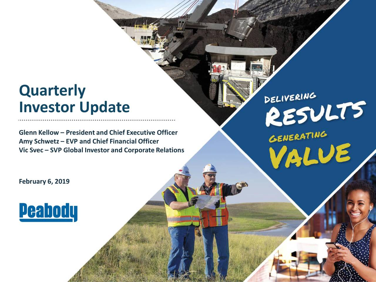 Investor Update Glenn Kellow – Presidentand Chief Executive Officer Amy Schwetz – EVP and Chief Financial Officer Vic Svec – SVP Global Investor and CorporateRelations February6, 2019