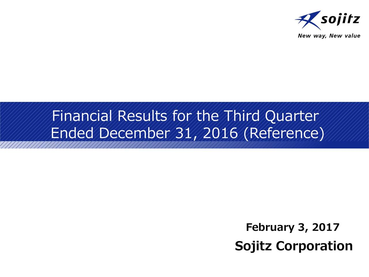 Ended December 31, 2016 (Reference) February 3, 2017 Sojitz Corporation