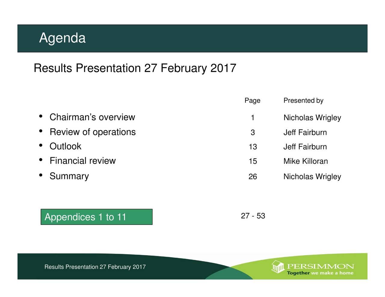 Page Presented byffFiibKcloras Wrigley 27 - 53 ChaRimvinwFonkSreiawievsew Agenda      Appendices R1sls rsentation 27 February 2017 Results Presentation 27 February 2017