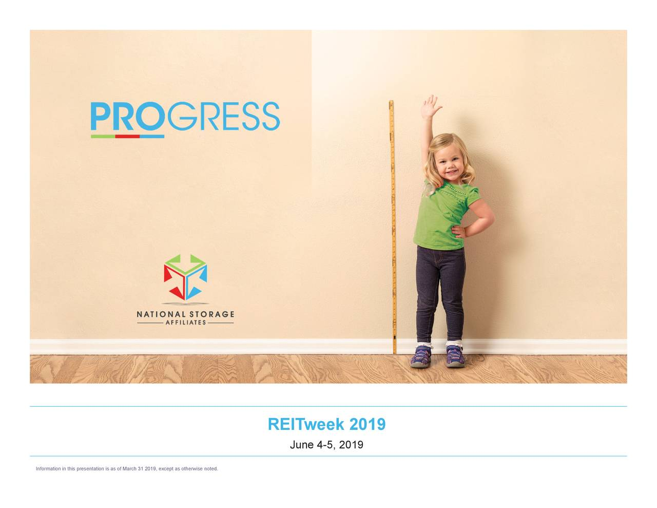 REITweek 2019 Information in this presentation is as of March 31 2019, except as otherwise noted.