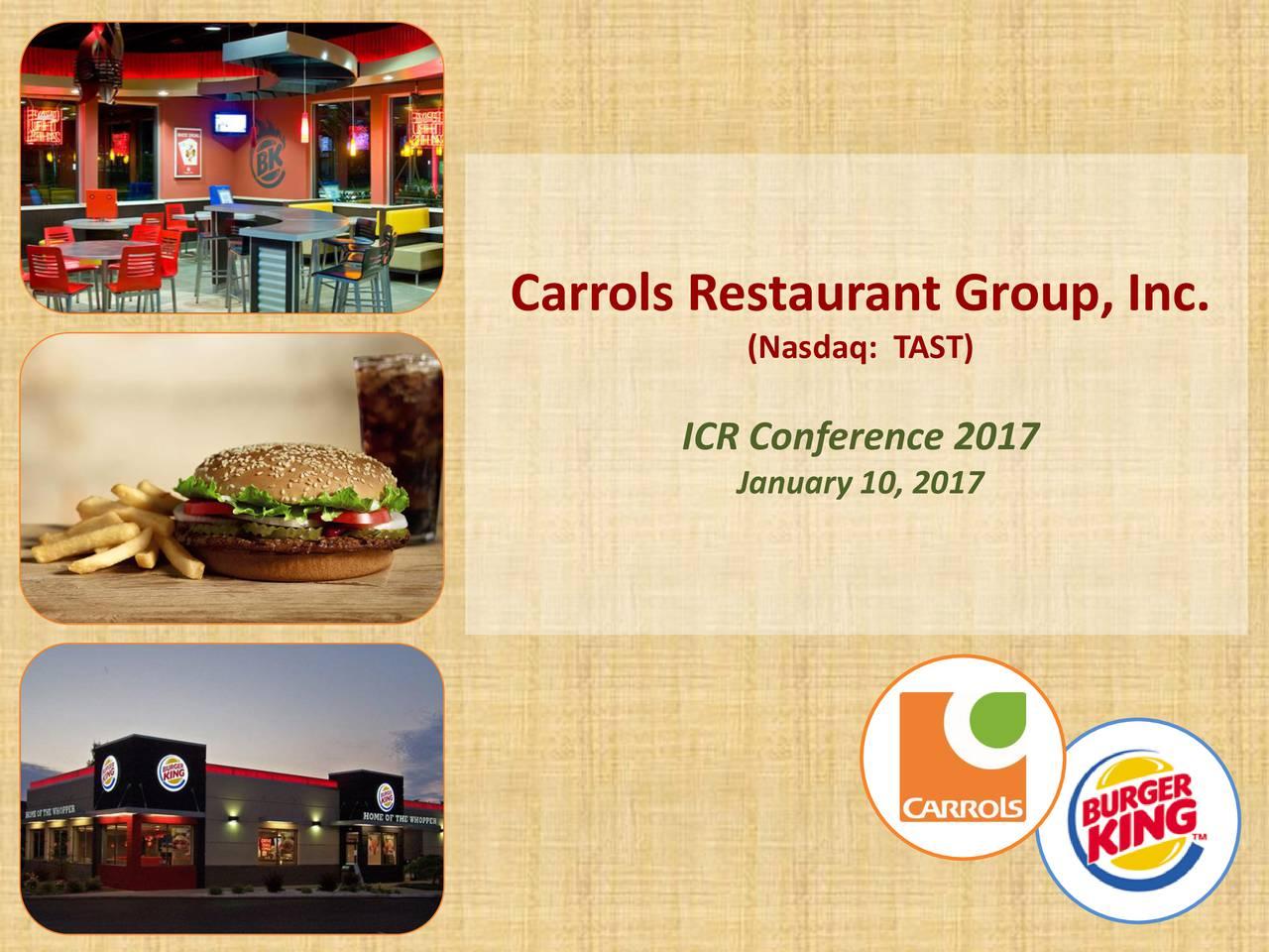 (Nasdaq: TAST) ICR Conference 2017 January 10, 2017