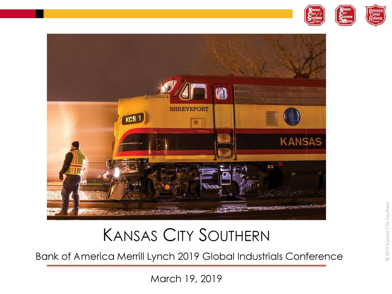 Bank of America Merrill Lynch 2019 Global Industrials Conference © 2019 Kansas City Southern March 19, 2019