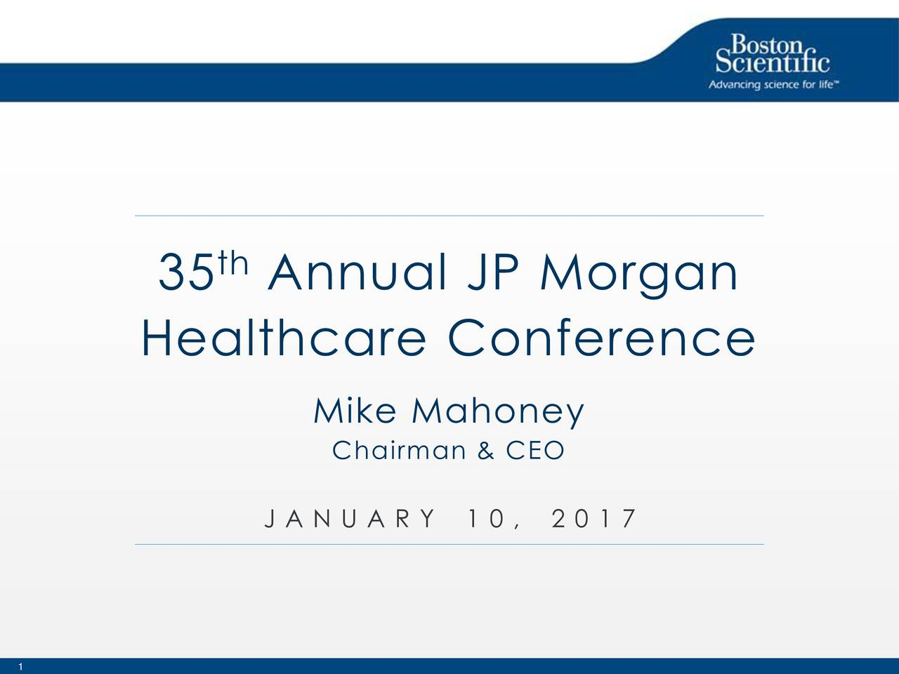 35 Annual JP Morgan Healthcare Conference Mike Mahoney Chairman & CEO J A N U A R1 0 ,2 0 1 7