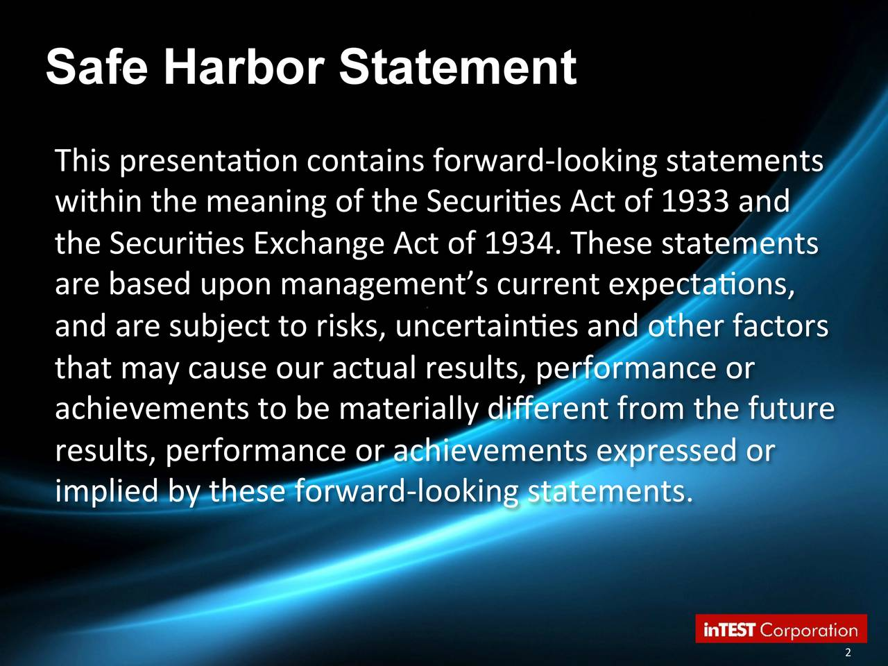 This presentaon contains forward-looking statements within the meaning of the Securies Act of 1933 and the Securies Exchange Act of 1934. These statements are based upon managements current expectaons, and are subject to risks, uncertaines and other factors that may cause our actual results, performance or achievements to be materially dierent from the future results, performance or achievements expressed or implied by these forward-looking statements.