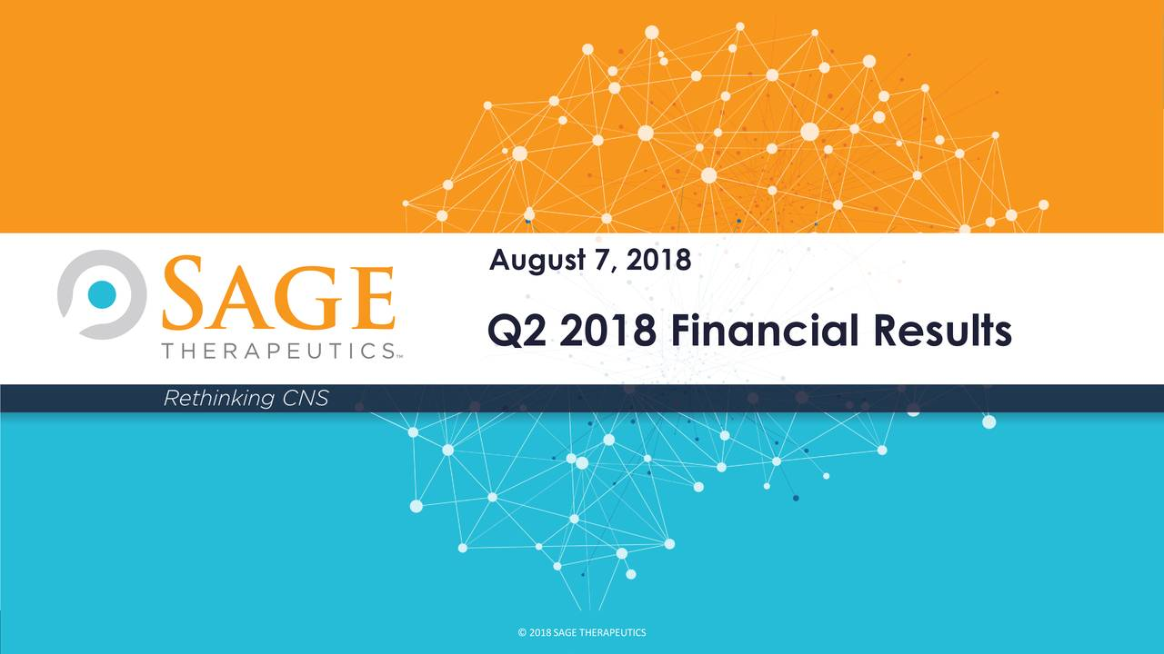 Q2 2018 Financial Results © 218SAGETHERAPEUTCSC 1