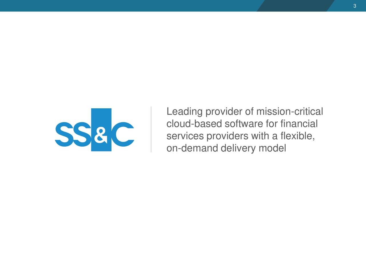 Leading provider of mission-critical cloud-based software for financial services providers with a flexible, on-demand delivery model