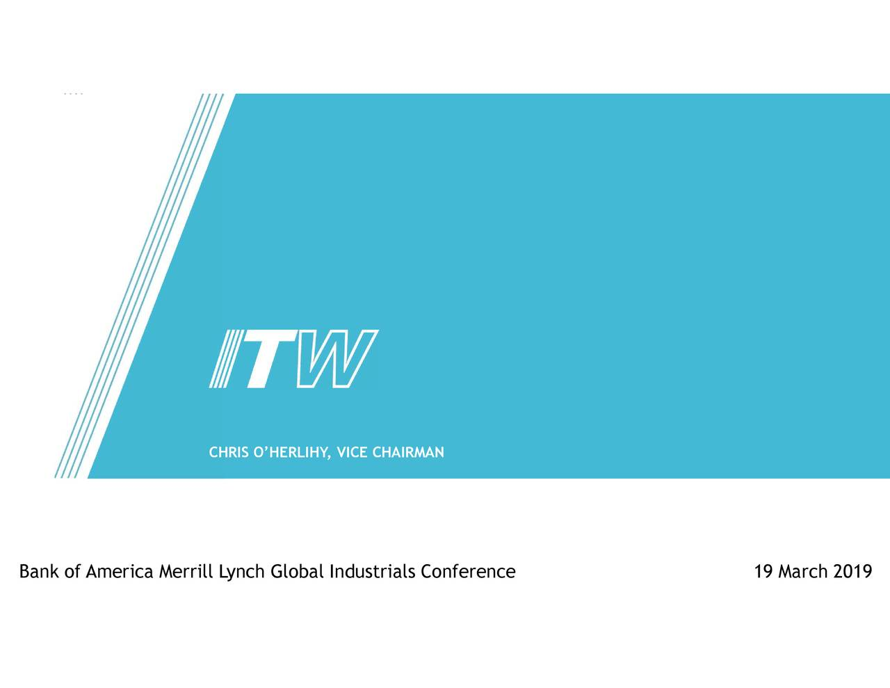 Illinois Tool Works (ITW) Presents At Bank of America Merrill Lynch Global Industrials Conference - Slideshow