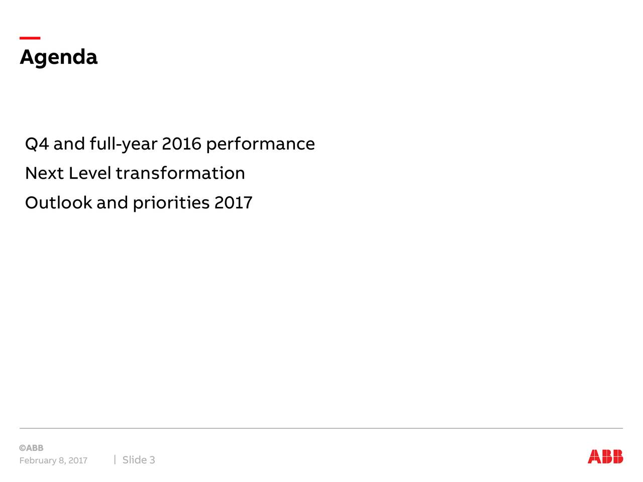 Q4 and full-year 2016 performance Next Level transformation Outlook and priorities 2017 February 8, 2017de 3