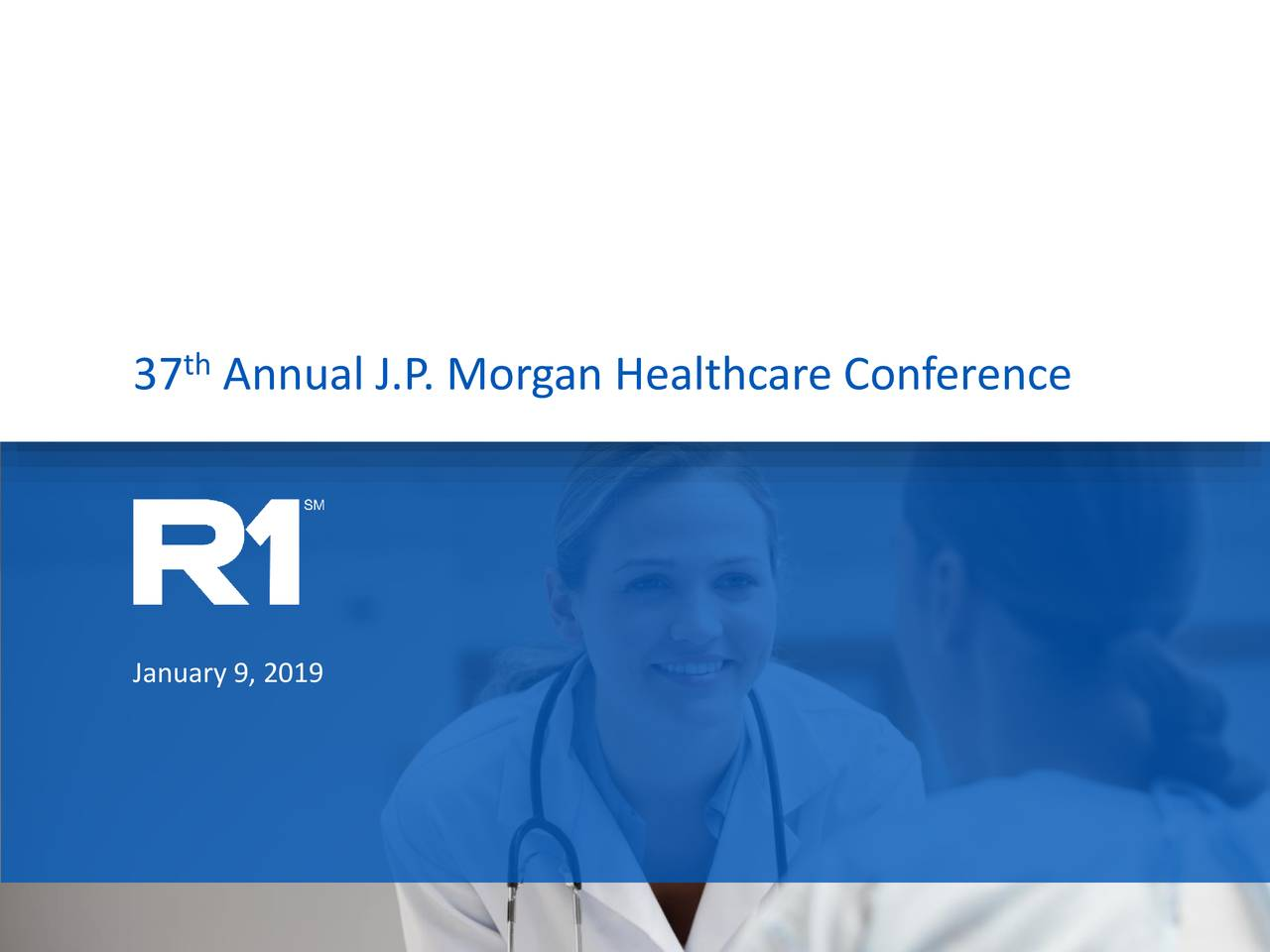 37 Annual J.P . Morgan Healthcare Conference January 9, 2019