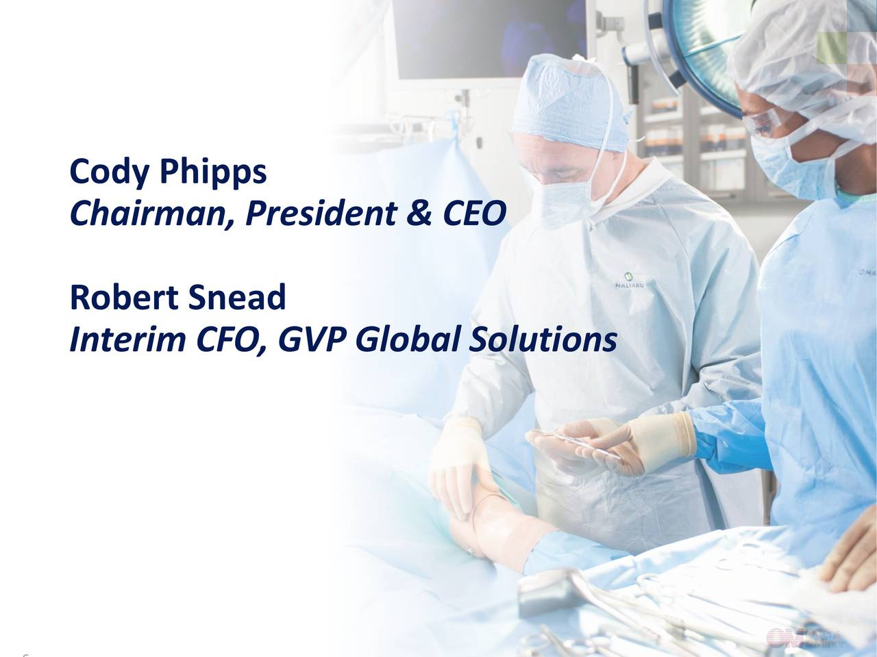 Chairman, President & CEO Robert Snead Interim CFO, GVP Global Solutions