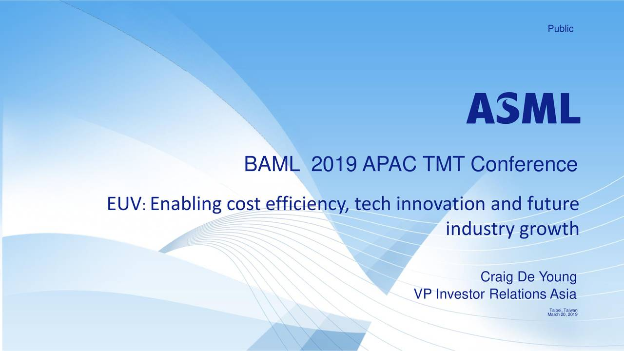 ASML (ASML) Presents At Bank of America Merrill Lynch 2019 Asia Pacific Telecom, Media & Technology Conference - Slideshow