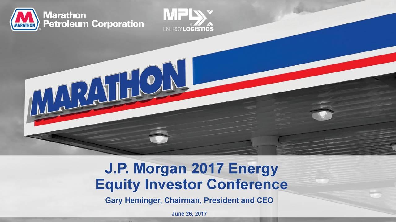MPLX LP (MPLX) Presents At J.P. Morgan Energy Equity Investor ...