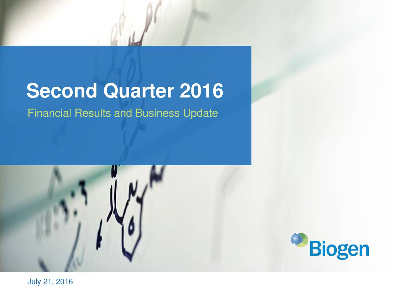 Financial Results and Business Update July 21, 2016