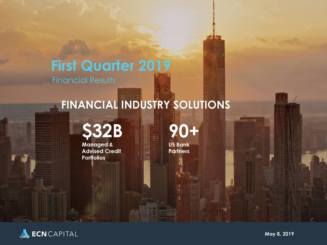 FFinancial Results FINANCIAL INDUSTRY SOLUTIONS $32B 90+ Managed & US Bank Portfoliosedit Partners May 8, 2019