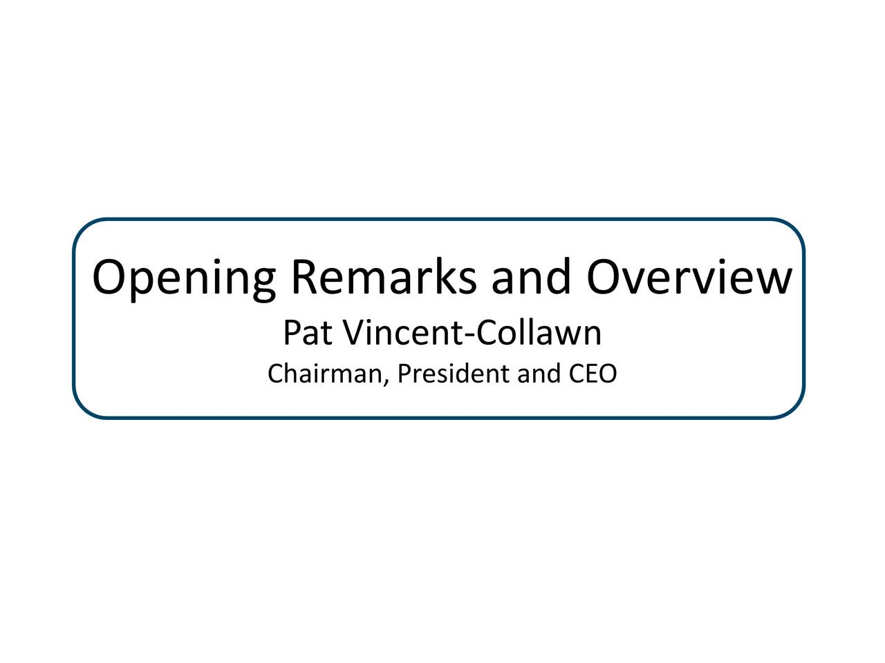 Pat Vincent-Collawn Chairman, President and CEO