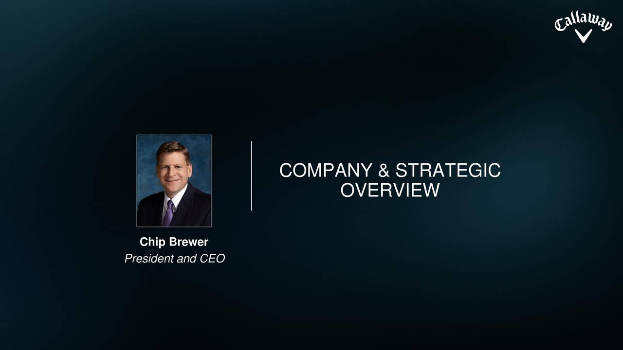 OVERVIEW Chip Brewer President and CEO