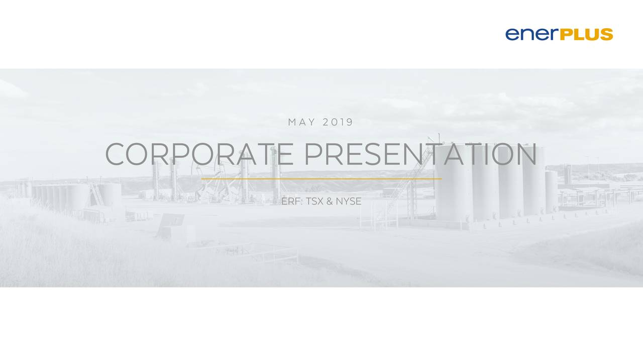 CORPORATE PRESENTATION ERF: TSX & NYSE