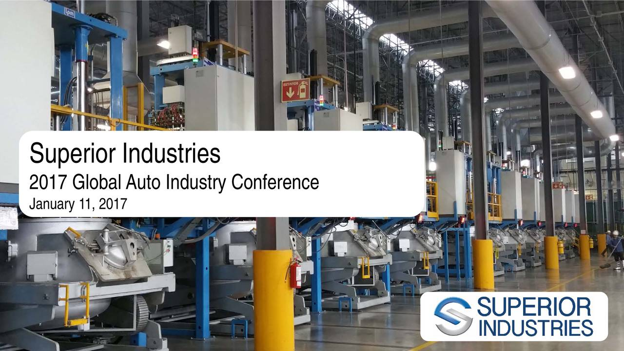 Superior Industries 2017 Global Auto Industry Conference JanuaDate:, 2017
