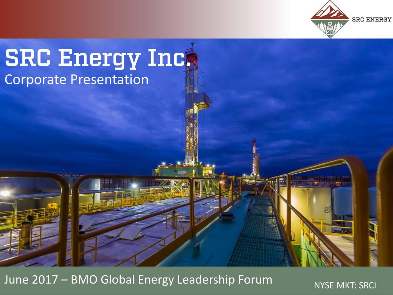 SRC Energy (SRCI) Presents At BMO Capital Markets Global
