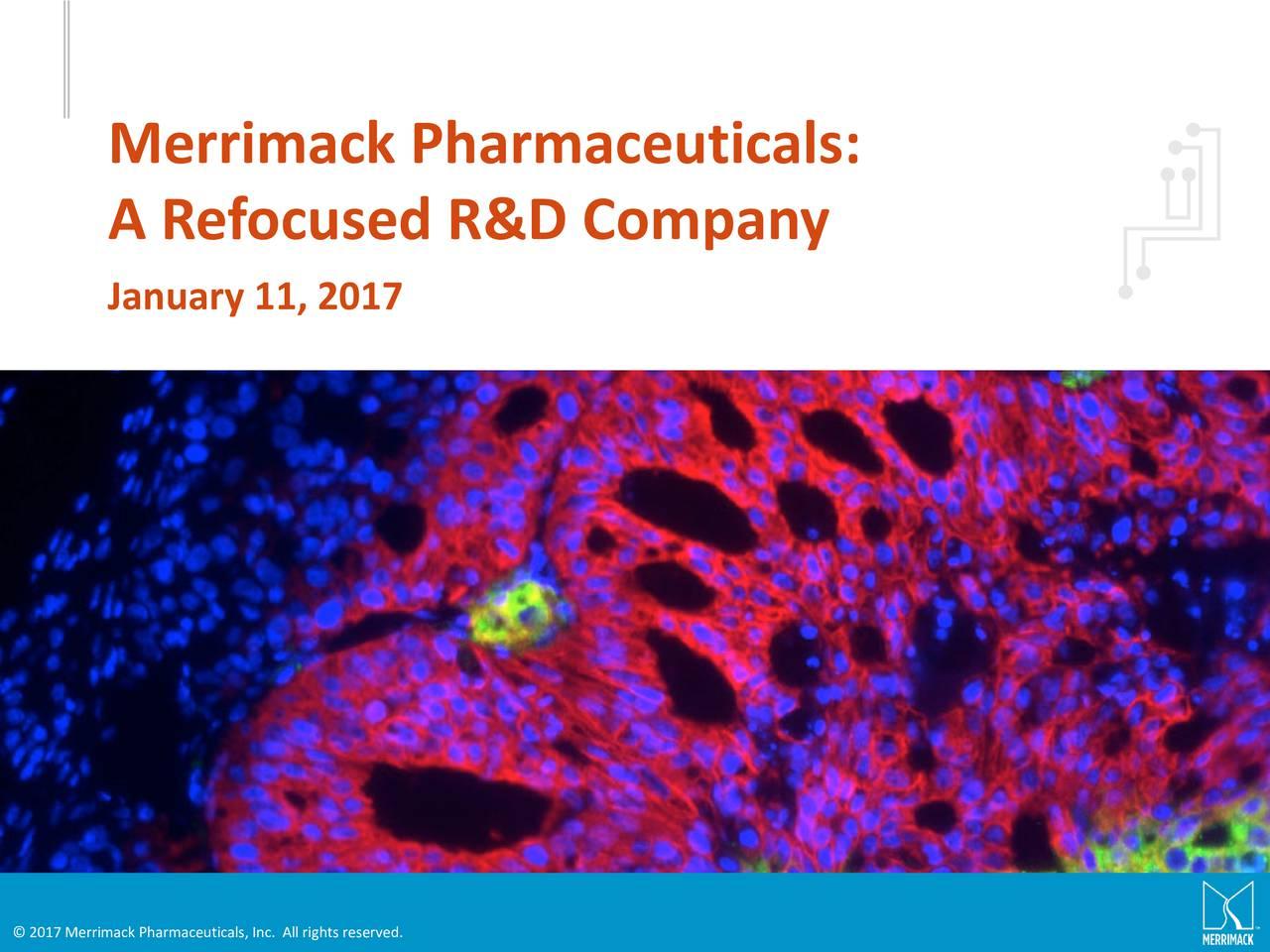 A Refocused R&D Company January 11, 2017