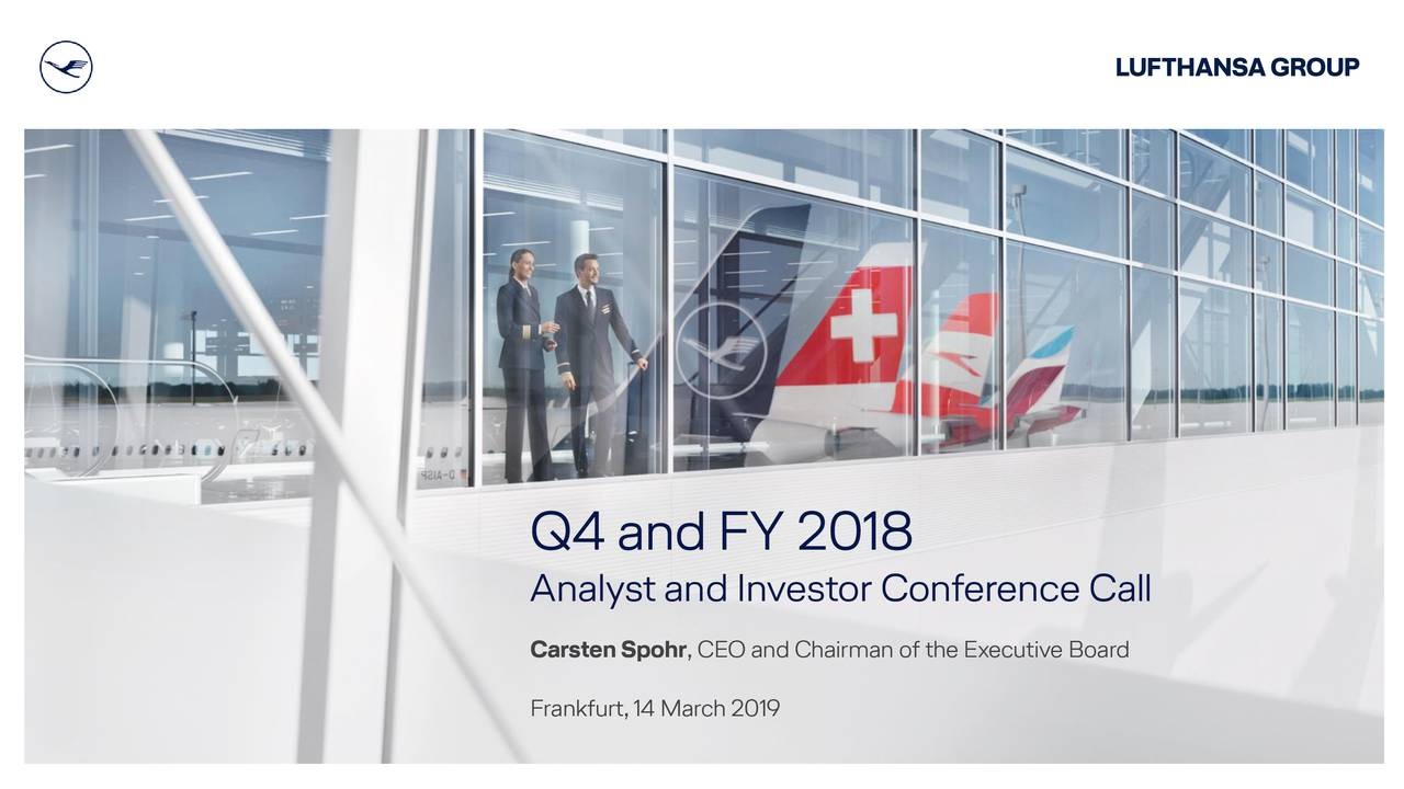 Analyst and Investor Conference Call Carsten Spohr, CEO and Chairman of the Executive Board Frankfurt,14 March 2019