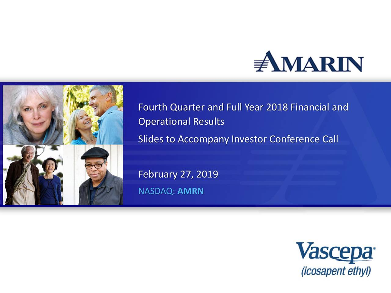 Operational Results Slides to AccompanyInvestor Conference Call February 27, 2019 NASDAQ: AMRN