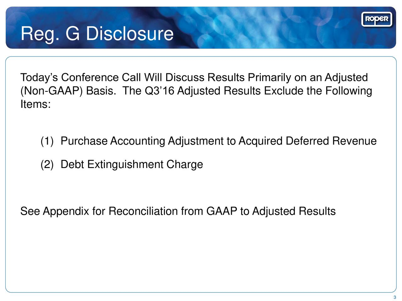 Todays Conference Call Will Discuss Results Primarily on an Adjusted (Non-GAAP) Basis. The Q316 Adjusted Results Exclude the Following Items: A Diversified Growth Company (1) Purchase Accounting Adjustment to Acquired Deferred Revenue (2) Debt Extinguishment Chargeyle See Appendix for Reconciliation from GAAP to Adjusted Results