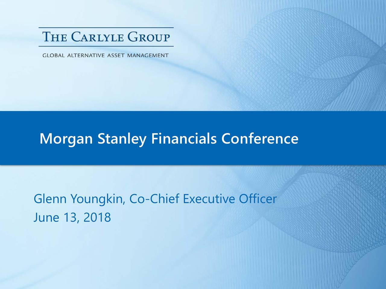Glenn Youngkin, Co-Chief Executive Officer June 13, 2018