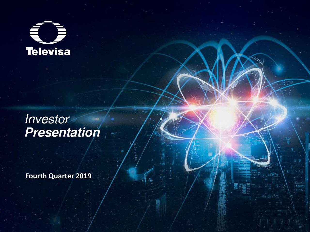 Grupo Televisa, S.A.B. 2019 Q4 - Results - Earnings Call Presentation - Grupo Televisa, S.A.B. (NYSE:TV) | Seeking Alpha
