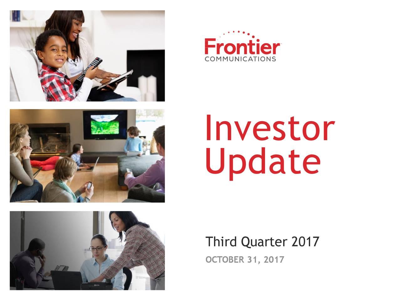 Investor Update Third Quarter 2017 OCTOBER 31, 2017