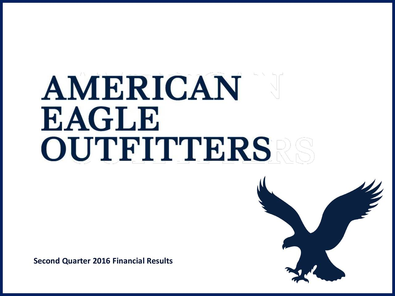 American Eagle Outfitters, Inc. 2016 Q2 - Results ...