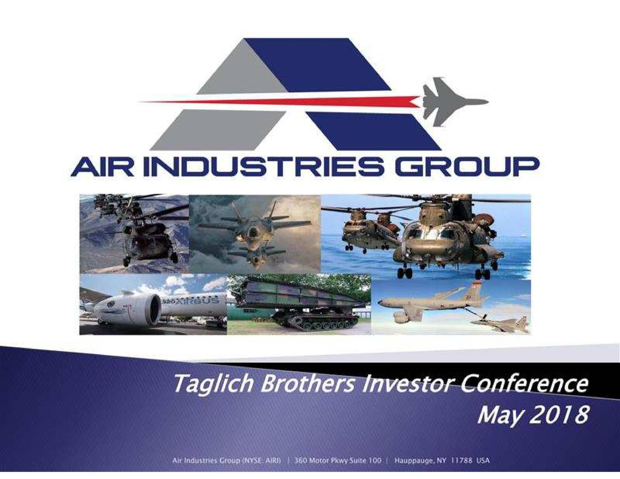 Air Industries (AIRI) Presents At Taglich Brothers 15th Annual Investment Conference - Slideshow