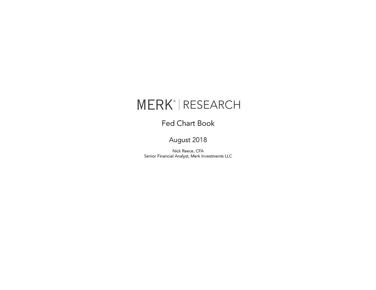 August 2018 Nick Reece, CFA Senior Financial Analyst, Merk Investments LLC