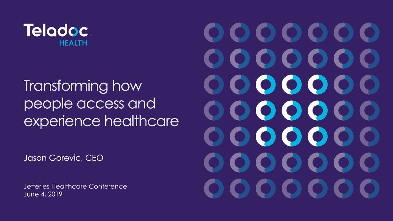 Teladoc (TDOC) Presents At 2019 Jefferies Global Healthcare Conference - Slideshow