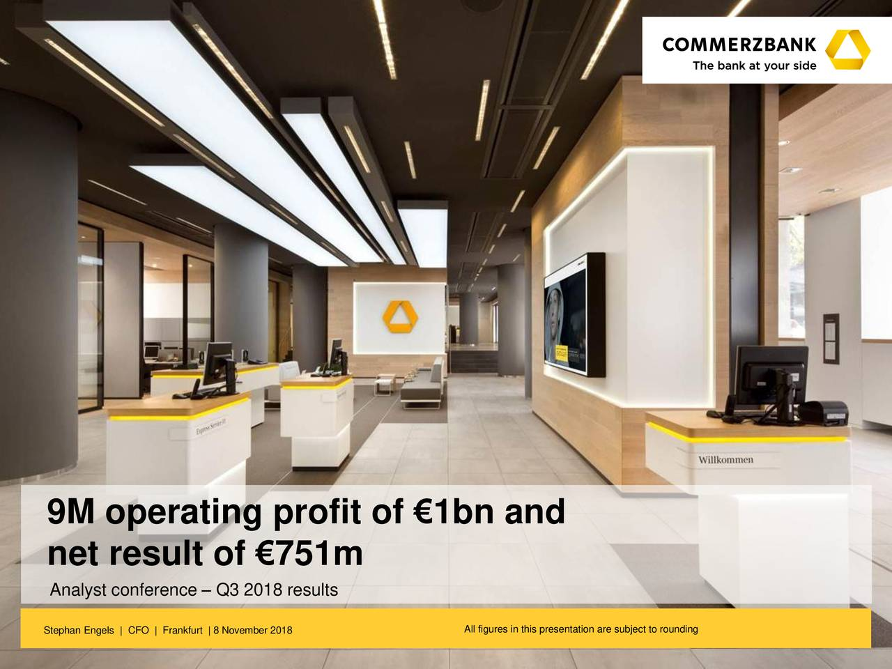 simple – digital – efficient 9M operating profit of €1bn and net result of €751m Analyst conference – Q3 2018 results Stephan Engels | CFO | Frankfurt | 8 November 2018ll figures in this presentation are subject to rounding