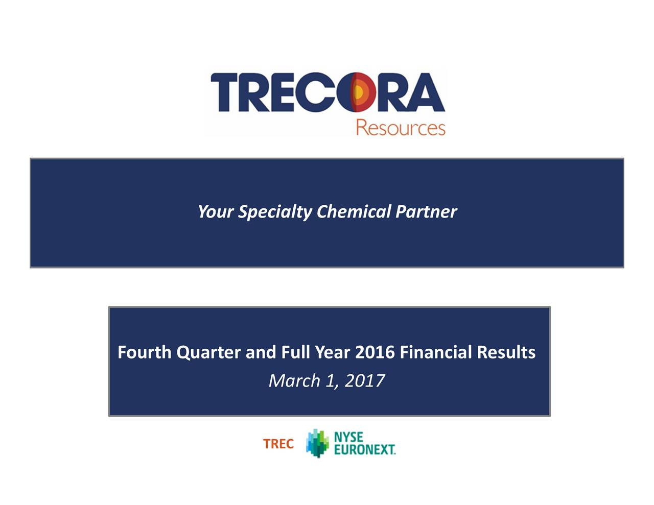 TREC Your Specialty Chemical Partnere Fourth Quarter and Full Year 2016 Financial Results