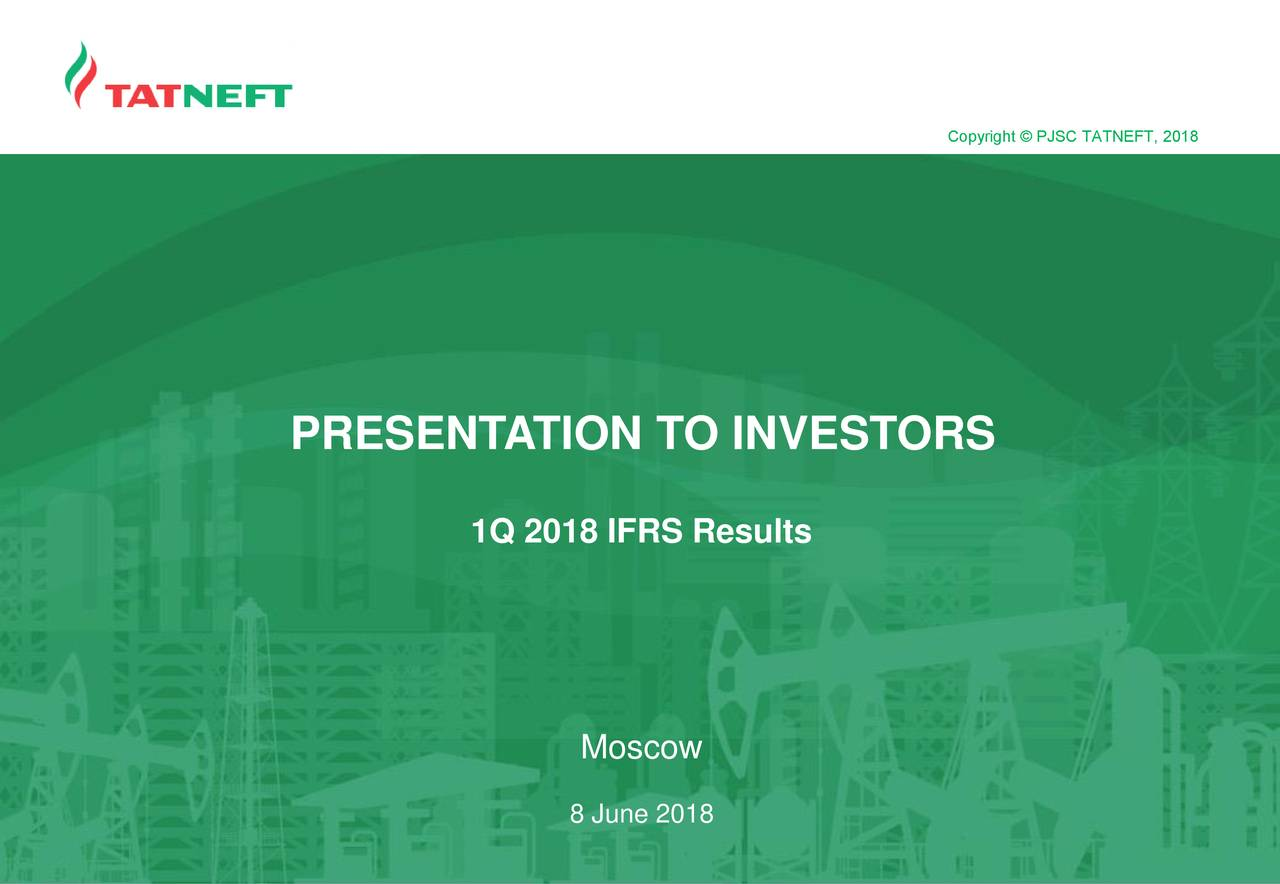 PRESENTATION TO INVESTORS 1Q 2018 IFRS Results Moscow 8 June 2018