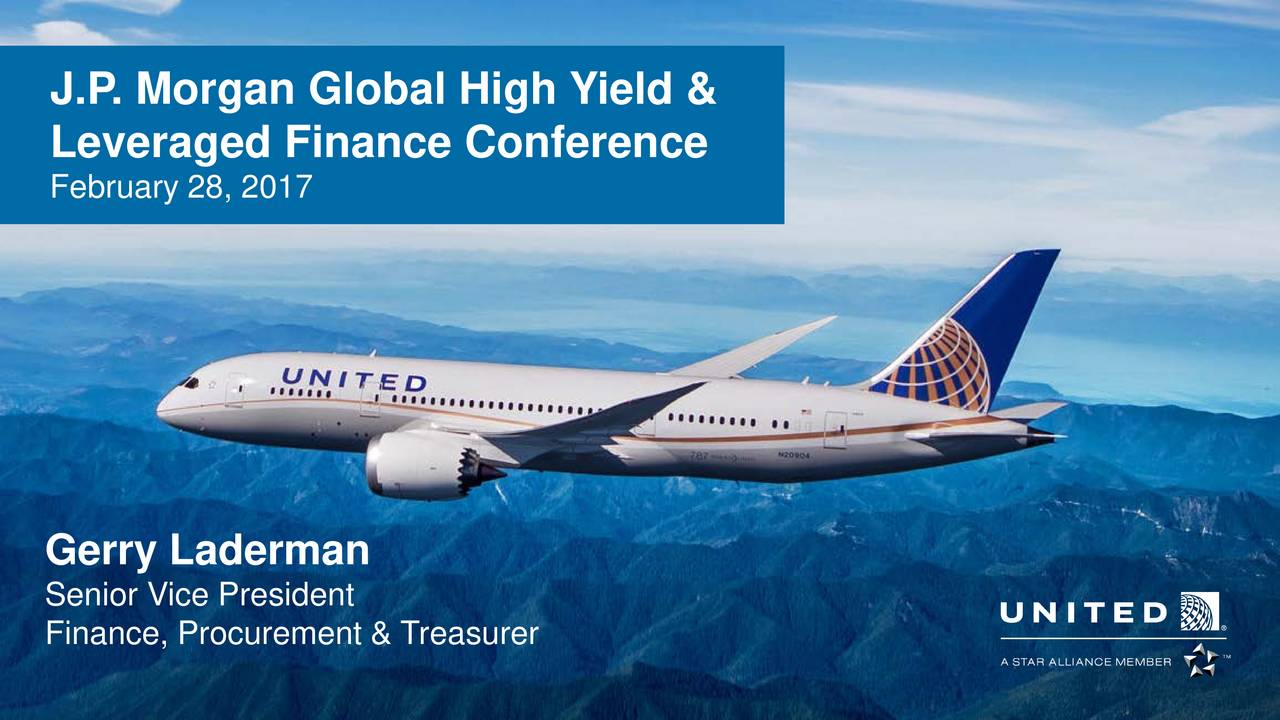 Leveraged Finance Conference February 28, 2017 Gerry Laderman Senior Vice President Finance, Procurement & Treasurer